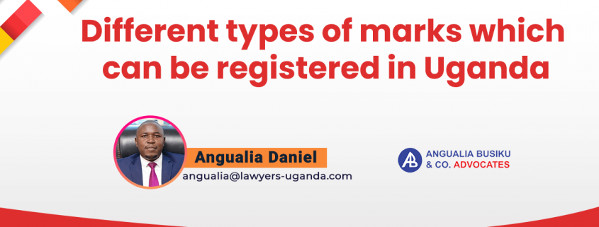 Different types of marks which can be registered in Uganda - Different types of marks which can be registered in Uganda - Angualia Busiku & Co. Advocates