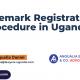 Trademark registration procedure in Uganda